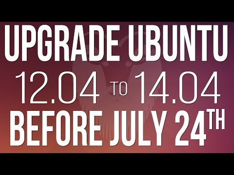 UPGRADE Ubuntu 12.04 Precise Pangolin to 14.04 Trusty Tahr BEFORE JULY 24TH