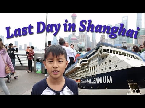 Shanghai - Visiting the Bund then boarding the Celebrity Millennium at Wusongkou Terminal