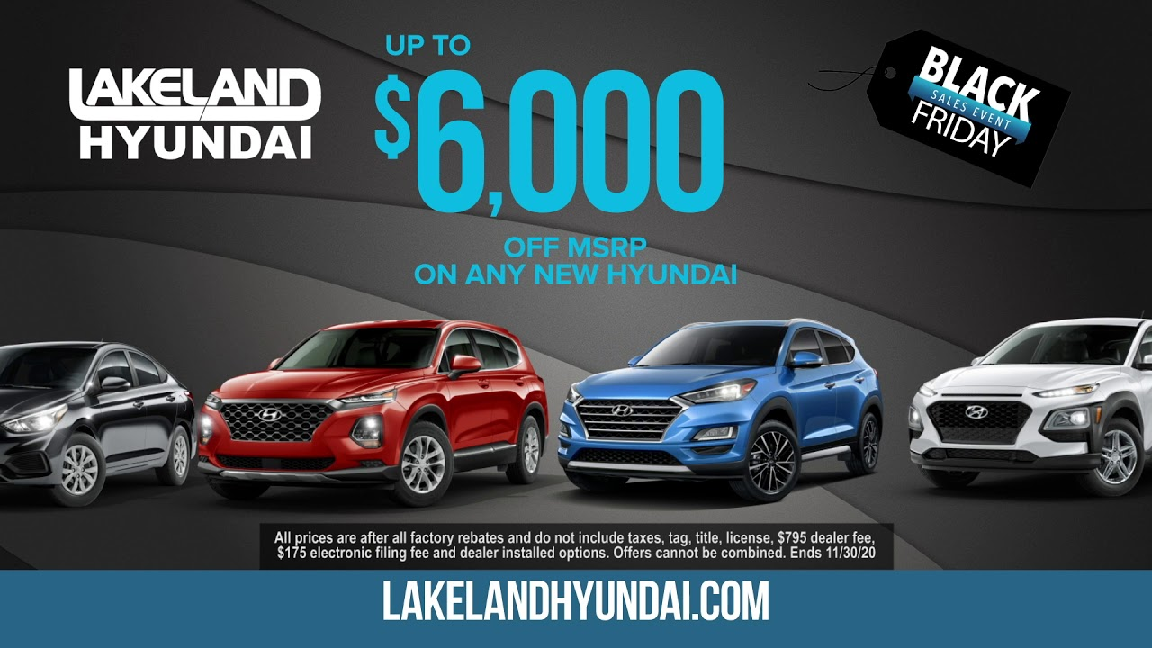 Lakeland Hyundai Black Friday Sales Event Starts Now Expect More Get More Youtube
