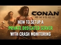 ▲ Conan Exiles How To Set Up A Private Dedicated Server With Crash Monitoring