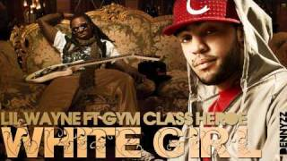 White Girl - Lil Wayne Feat. Gym class heroes