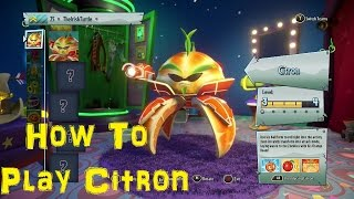 Plants vs Zombies Garden Warfare 2: Citron Tips, Guide & Gameplay!