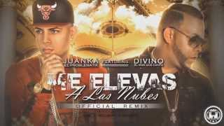 Juanka El Problematik Ft. Divino - Me Elevas A Las Nubes Remix (Video Lyric)