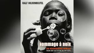 Hommage à Noir - Ralf Hildenbeutel (Headgrooves - Phat Groove Remix)