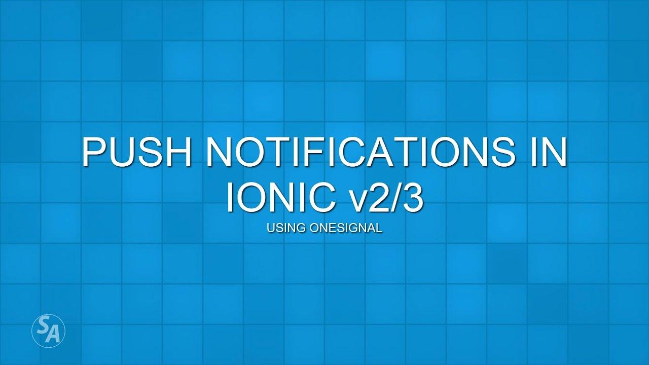 Push Notifications in Ionic v2/v3 using OneSignal