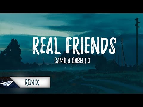 Camila Cabello - Real Friends (Lyrics / Lyric Video) (KUST Remix)