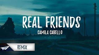 Video Camila Cabello - Real Friends (Lyrics / Lyric Video) (KUST Remix) download MP3, 3GP, MP4, WEBM, AVI, FLV April 2018