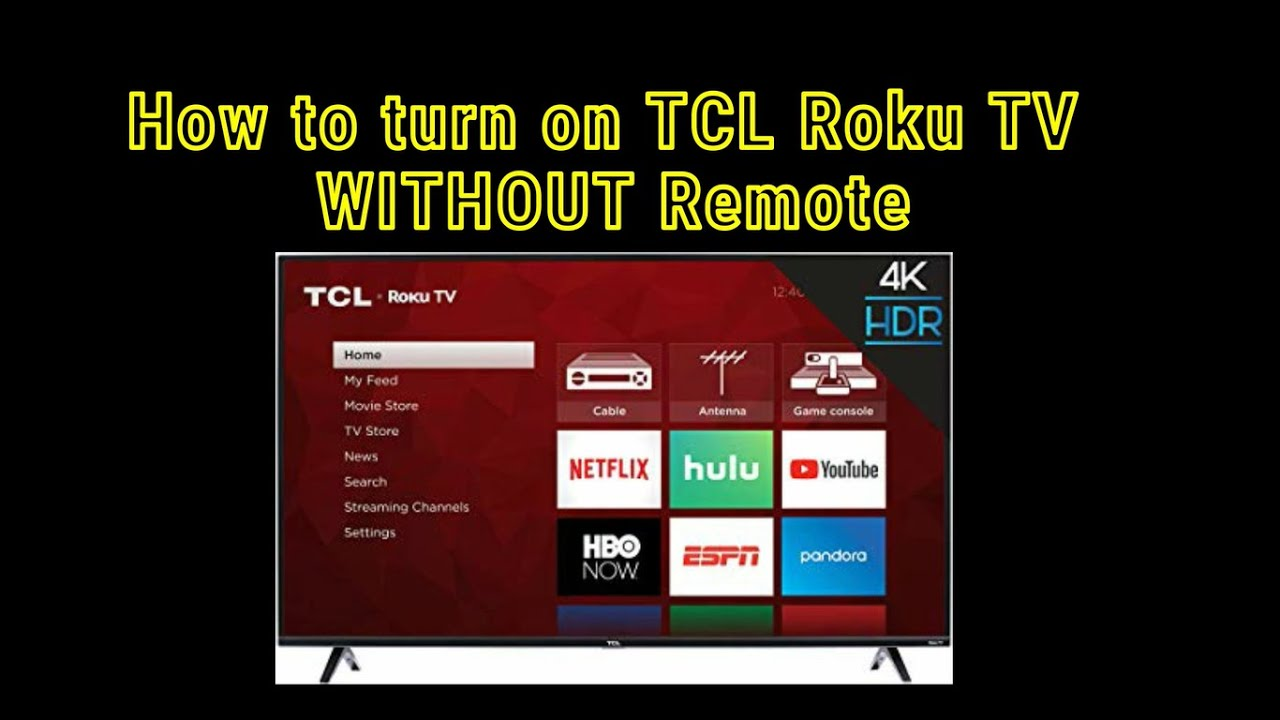 How To Turn On Tcl Roku Tv Without Remote For Most Tcl Tvs Howtoturnontclrokutvwithoutremote Youtube