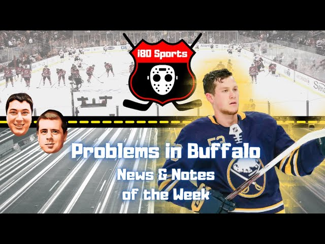 NHL-  Problems in Buffalo- News and Notes from this Week in Hockey