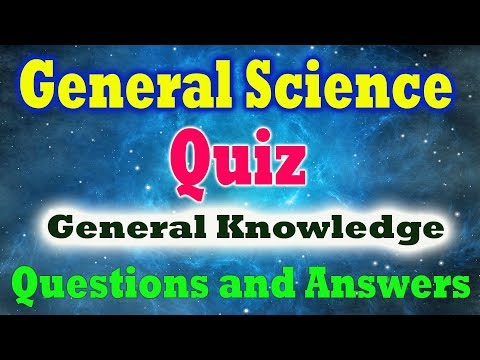 40 General Science Quiz General Knowledge Questions And Answers | Part - 1 (in English)