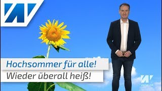 Hochsommer für alle! Am Wochenende wieder überall sommerlich warm! (Mod.: Dominik Jung)