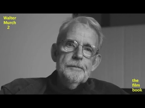 Interview with Walter Murch by Benjamin B -part 2   -thefilmbook