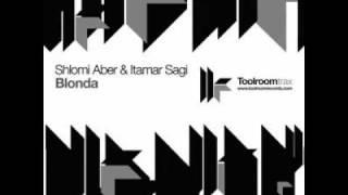 Shlomi Aber & Itamar Sagi - Blonda (Original Mix)