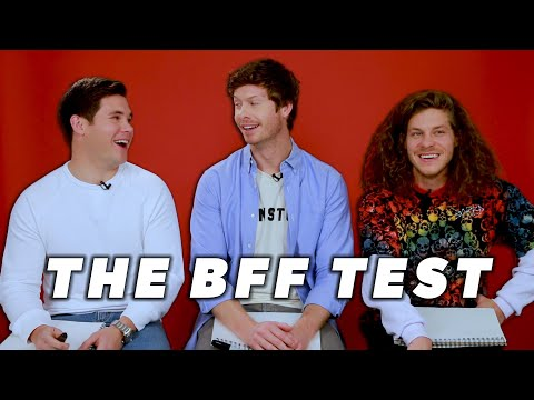 Adam Devine, Anders Holm, And Blake Anderson Take The BFF Test
