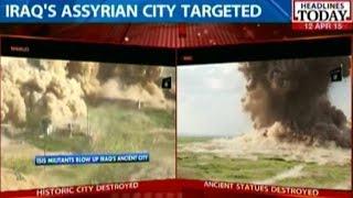Terror Group ISIS Destroy Iraq's Ancient City Nimrud