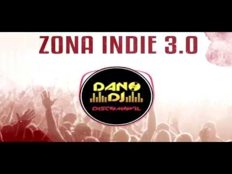 Dano Dj - Zona Indie 3.0 (Sesión Indie 100% español 2018)