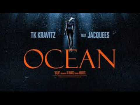 Tk Kravitz Feat Jacquees - Ocean ( NEW RNB SONG FEBRUARY 2018 )