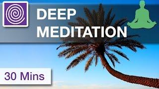 Deep Meditation ☯ Relaxing Music, Calming Music, Soothing Music, 30 Minute Meditation Yoga Music