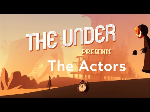 The Under Presents: The Actors