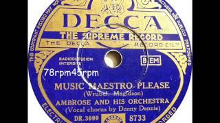 Music, Maestro, Please   Ambrose mit Denny Dennis