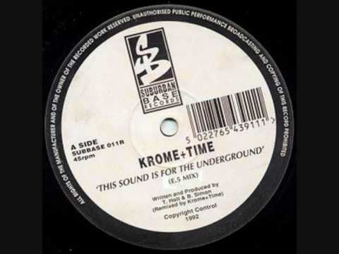 Krome & Time - This Sound Is For The Underground (E.5. Mix)
