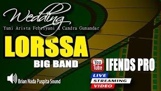 🔴📡live Lorssa Big Band™★Pernikahan Yuni Arista Febriyani & Candra Gunandar ★