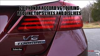 2017 Honda Accord V6 Touring – Redline: Top 5 Likes & Dislikes