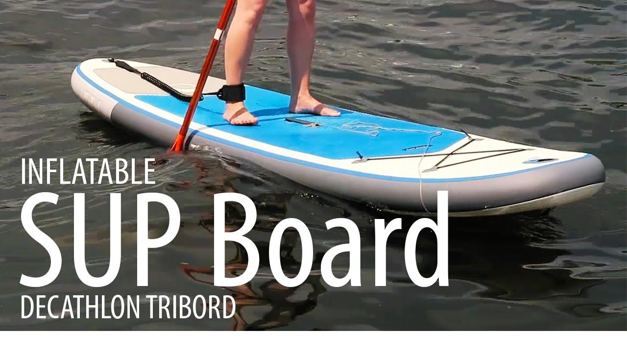 8a8c3fd03 SUP BOARD - DECATHLON TRIBORD   ITIWIT (AUFBLASBAR) - YouTube