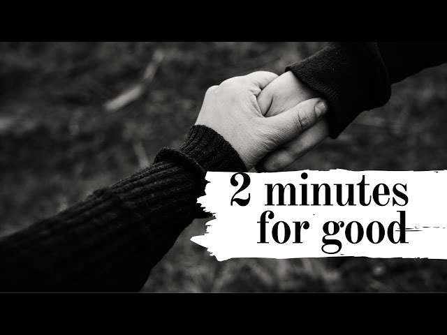 Grace Quickies: Two Minutes for Good