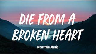 Maddie & Tae - Die From A Broken Heart (Lyrics)