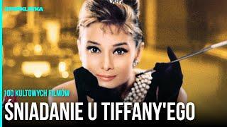 """""""Śniadanie u Tiffany'ego"""" - 100 kultowych filmów"""