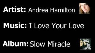 andrea hamilton   i love your love