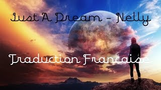 Just A Dream - Nelly (VOSTFR)