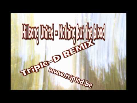 Hillsong United - Nothing but the blood(Triple-D rmx).wmv