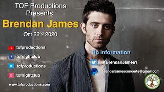 TOF Productions Presents: Brendan James - Oct 22nd, 2020