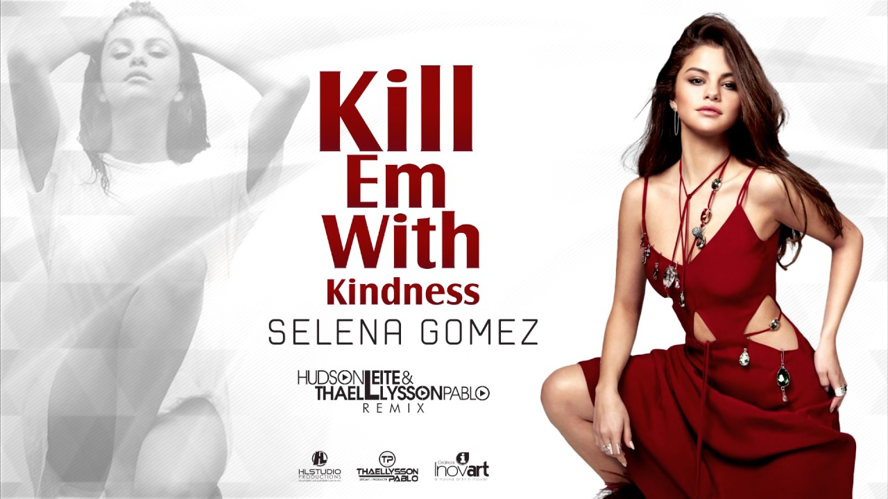 selena-gomez-kill-em-with-kindness-hudson-leite-thaellysson-pablo-remix-theemotion-official