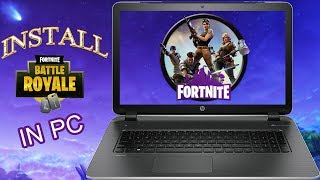 Comment installer / Télécharger Fortnite Battle Royale dans PC pour Windows 7/8/10