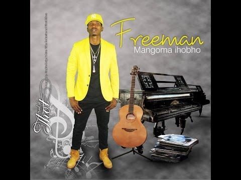Freeman- Matakadya Kare (Mangoma iHobho Album 2016)