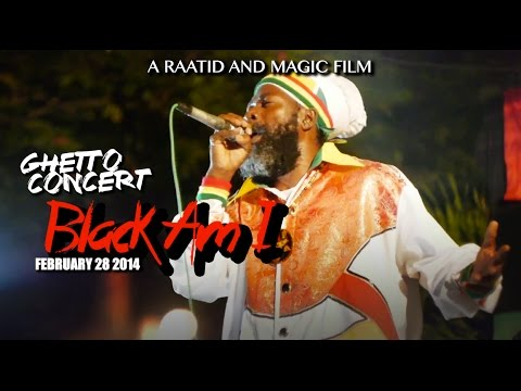 JAMAICAN GHETTO CONCERT ★ BLACK AM I SHOW ★ 28 FEB 2014