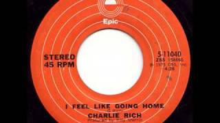 "Charlie Rich ""I Feel Like Going Home"" 1973 Version"