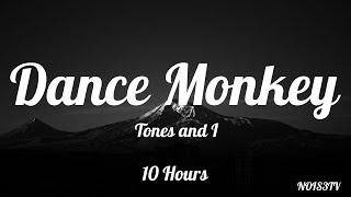 Tones and I - Dance Monkey Lyrics 10 Hours