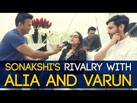 Sonakshi Sinha talks about her rivalry with Alia Bhatt and Varun Dhawan! (Part 2)