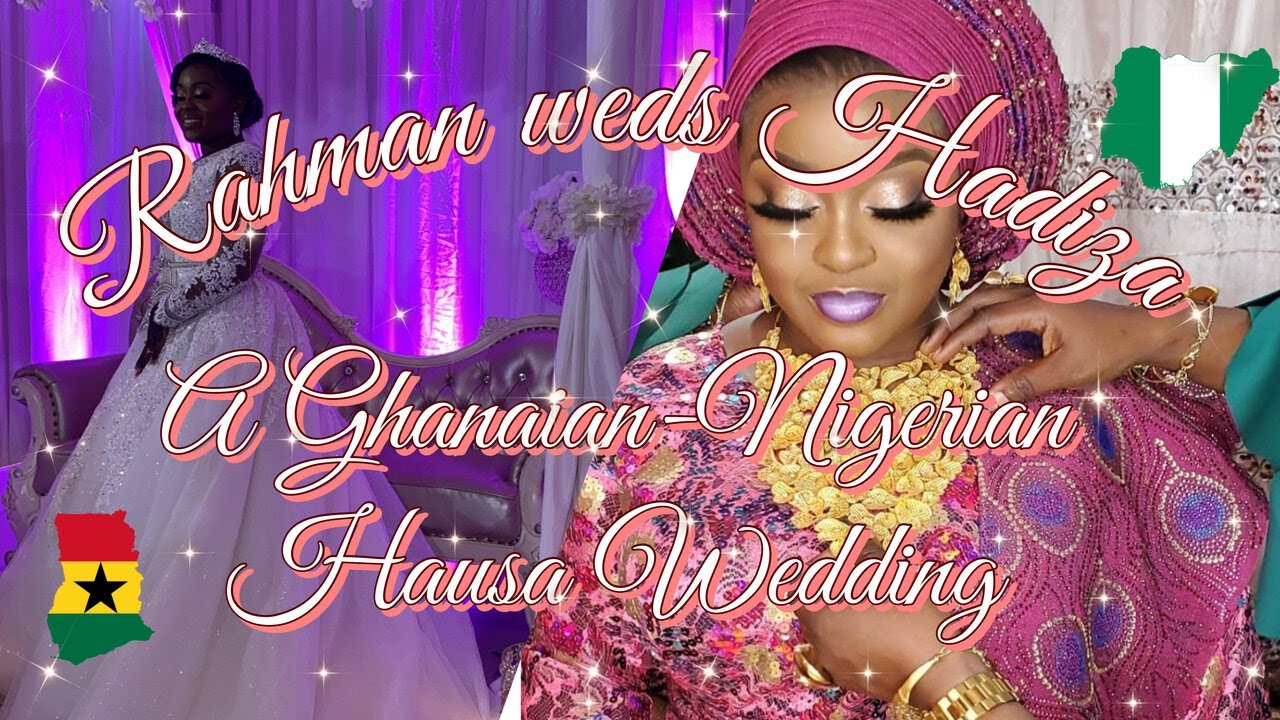 Download RAHMAN WEDS HADIZA: A GHANAIAN-NIGERIAN HAUSA WEDDING!   A Magical Three-Day Event   Aisha Kassim