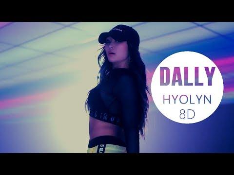 HYOLYN (효린) - DALLY (달리) (Feat.GRAY) [8D USE HEADPHONE] 🎧
