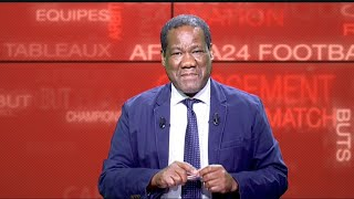 AFRICA 24 FOOTBALL CLUB - International: Focus sur la CAF et le président Ahmad Ahmad (3/3)