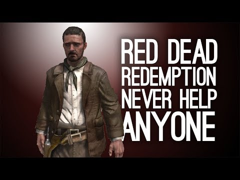 Let's Play Red Dead Redemption: NEVER HELP ANYONE - Episode 33