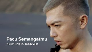 Nicky Tirta Ft. Toddy Zilla - Pacu Semangatmu