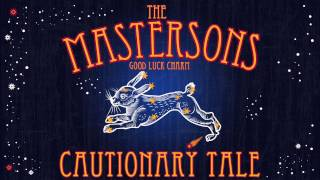 The Mastersons - Cautionary Tale [Audio Stream]