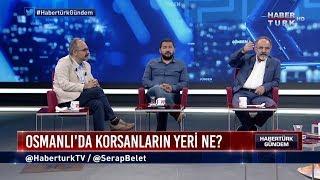Habertürk Gündem - 22 Ağustos 2018 - (Osmanlı'da günlük hayat pratikleri)