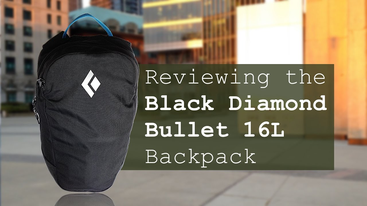 ef7a4d9beb80c Reviewing the Black Diamond Bullet 16L Backpack - YouTube
